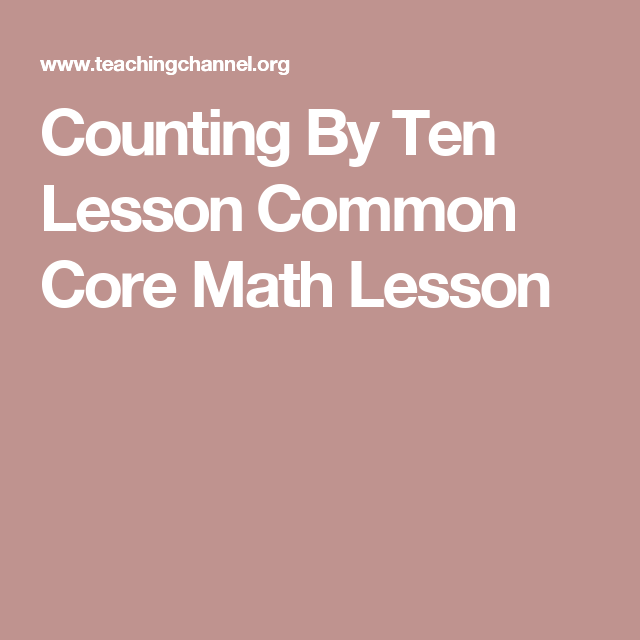Counting By Ten Lesson Common Core Math Lesson