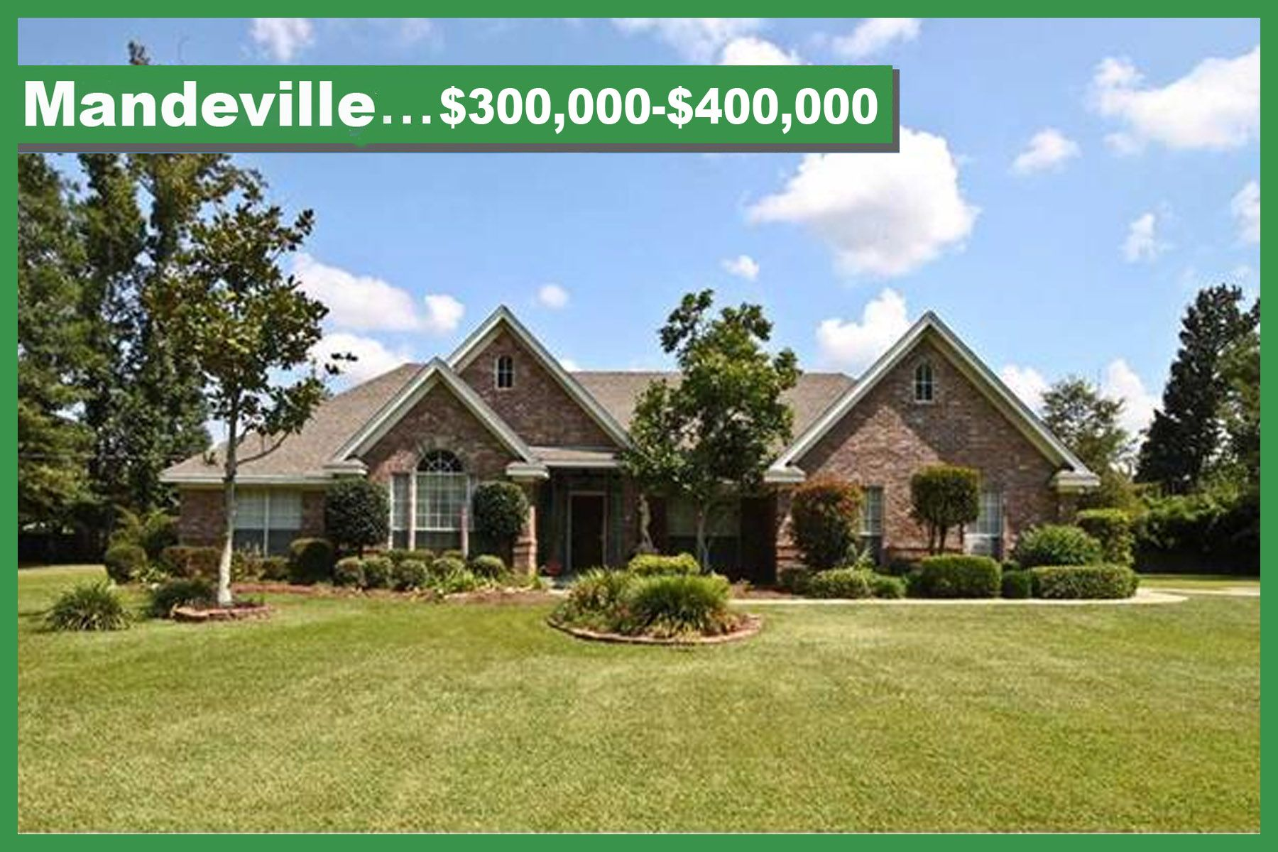 Mandeville Real Estate 300 000 400 000 Full List Of All Homes Real Estate Land In The Subdivision Locate Real Estate La Real Estate Real Estate Listings