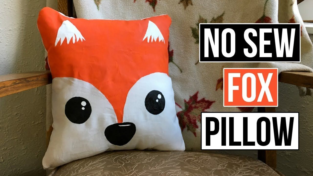 Cute Diy No Sew Fox Throw Pillow In The Video I M Going To Show