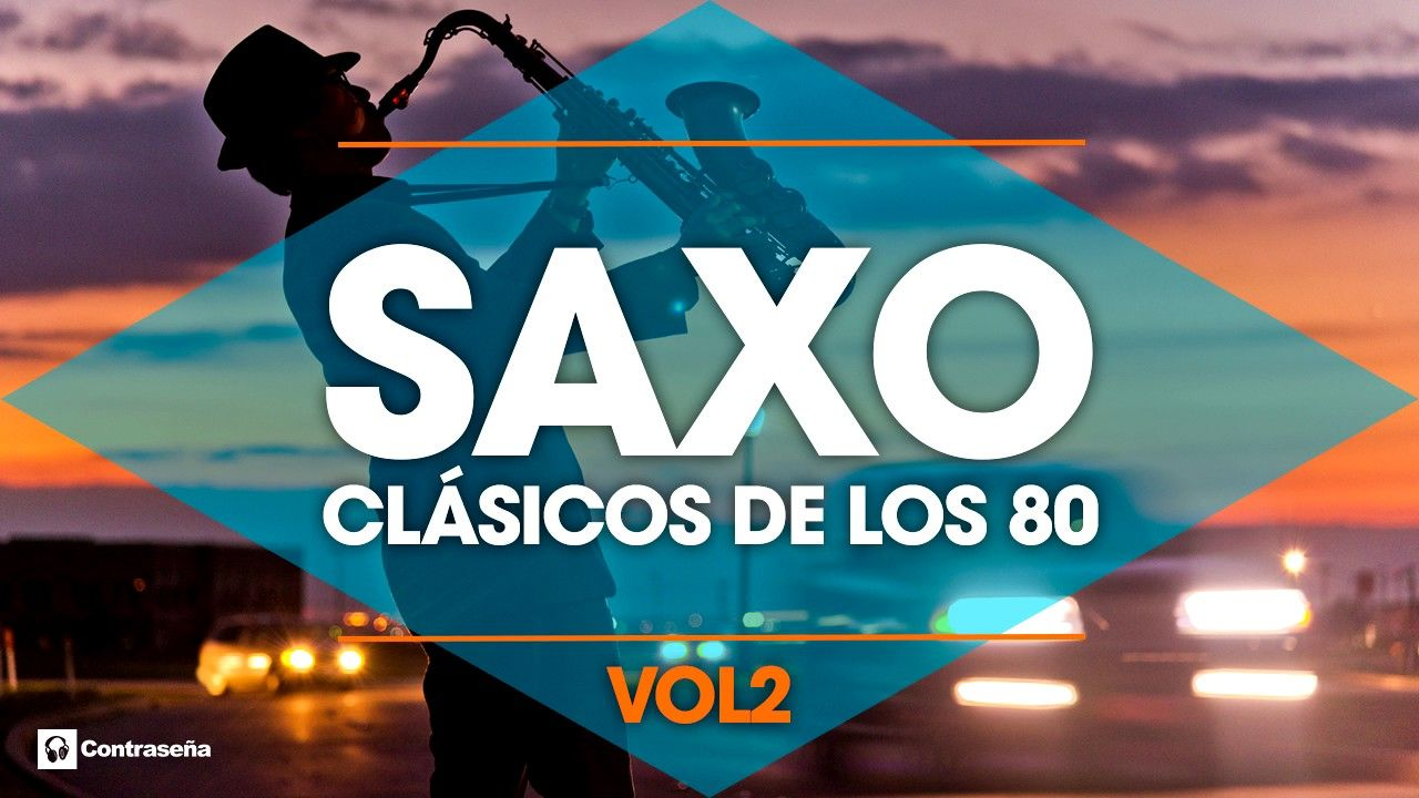 Clasicos De Los 80 S Musica Instrumental De Los 80 Saxofon
