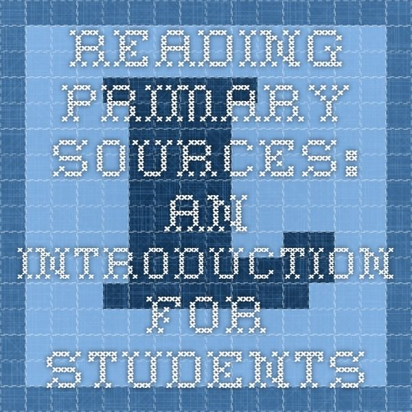 Reading primary sources: An introduction for students