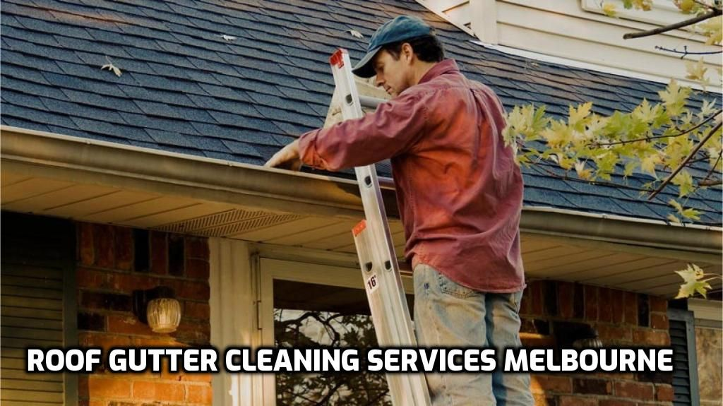 Roof Gutter Cleaning Melbourne Affordable Gutter Cleaning Cost Cleaning Gutters Gutter Repair Gutters