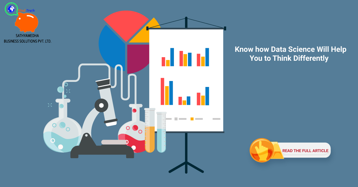 Data Science Will Help You To Think Differently Data Science Science Internships Science Student