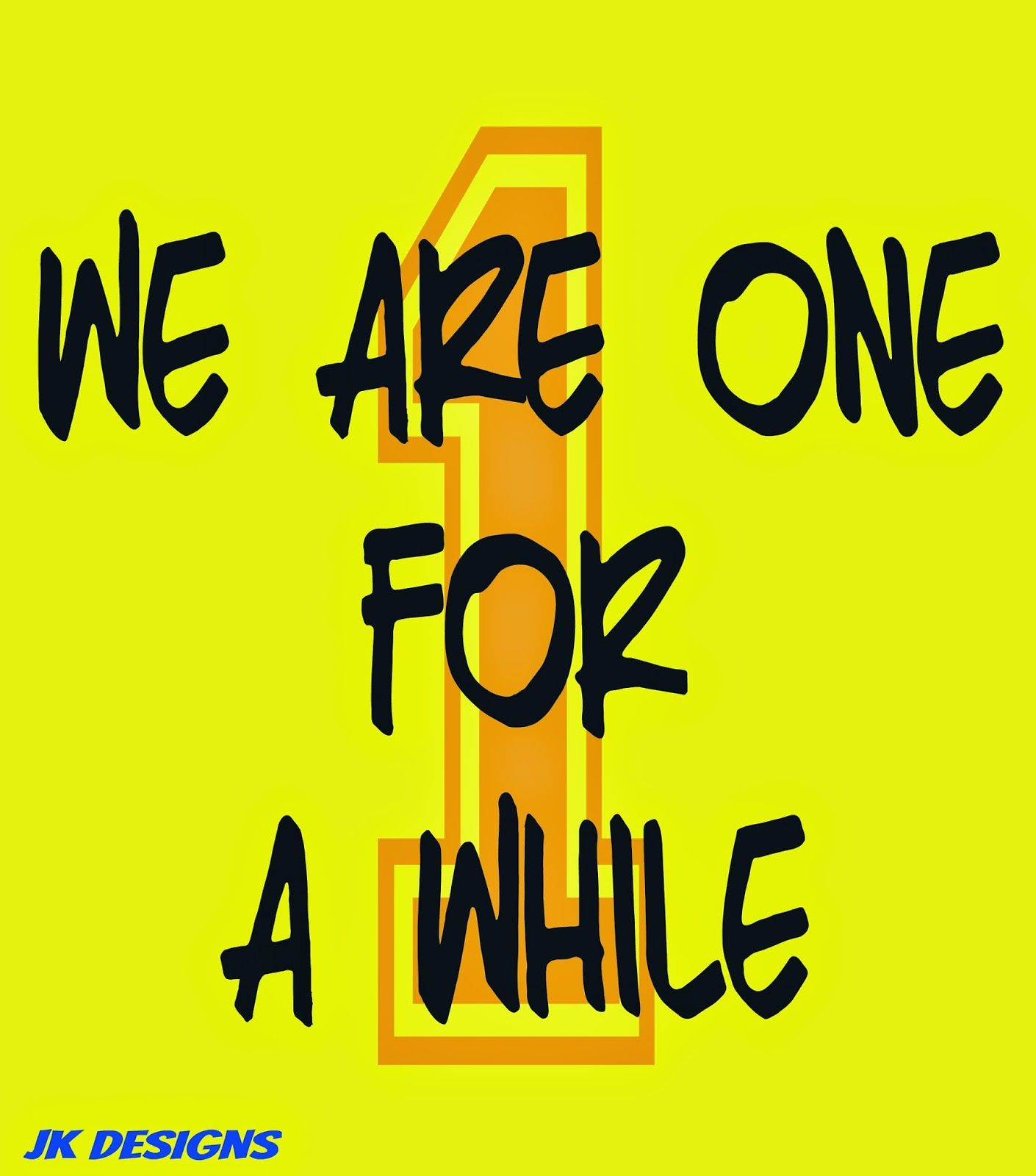 Mijn T-shirt-prints: We Are One For A While