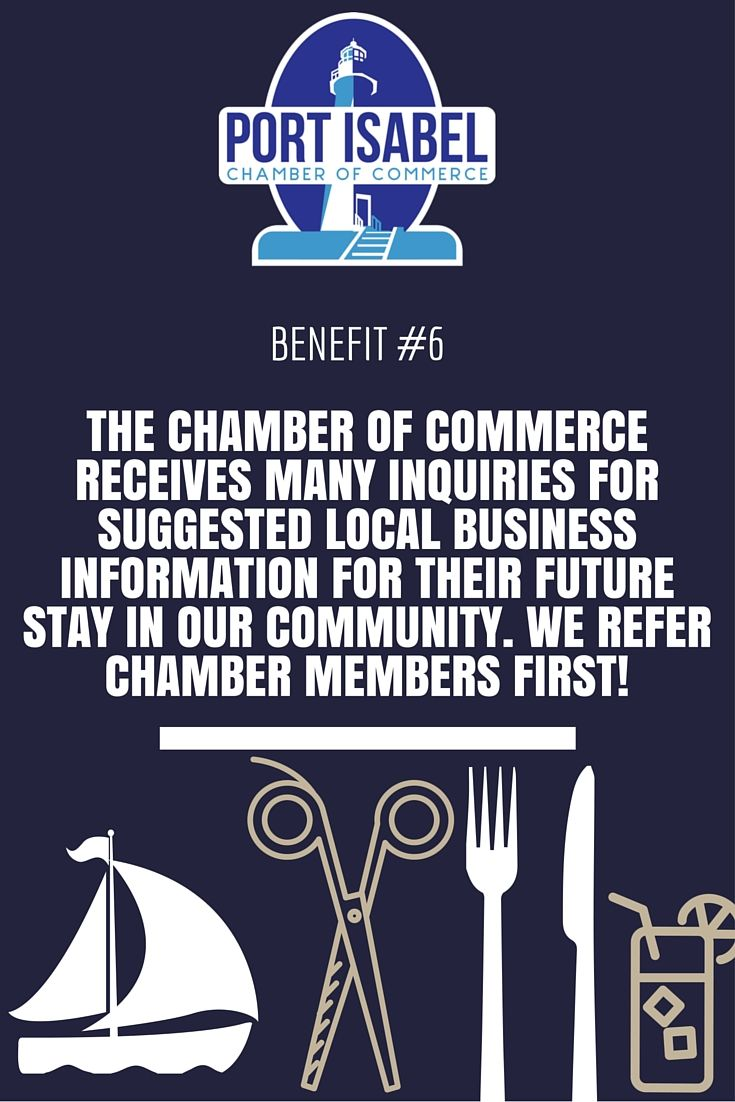 Benefit #6 Port Isabel Chamber of Commerce, Port Isabel, TX  http://portisabelchamber.com/Joinus.aspx
