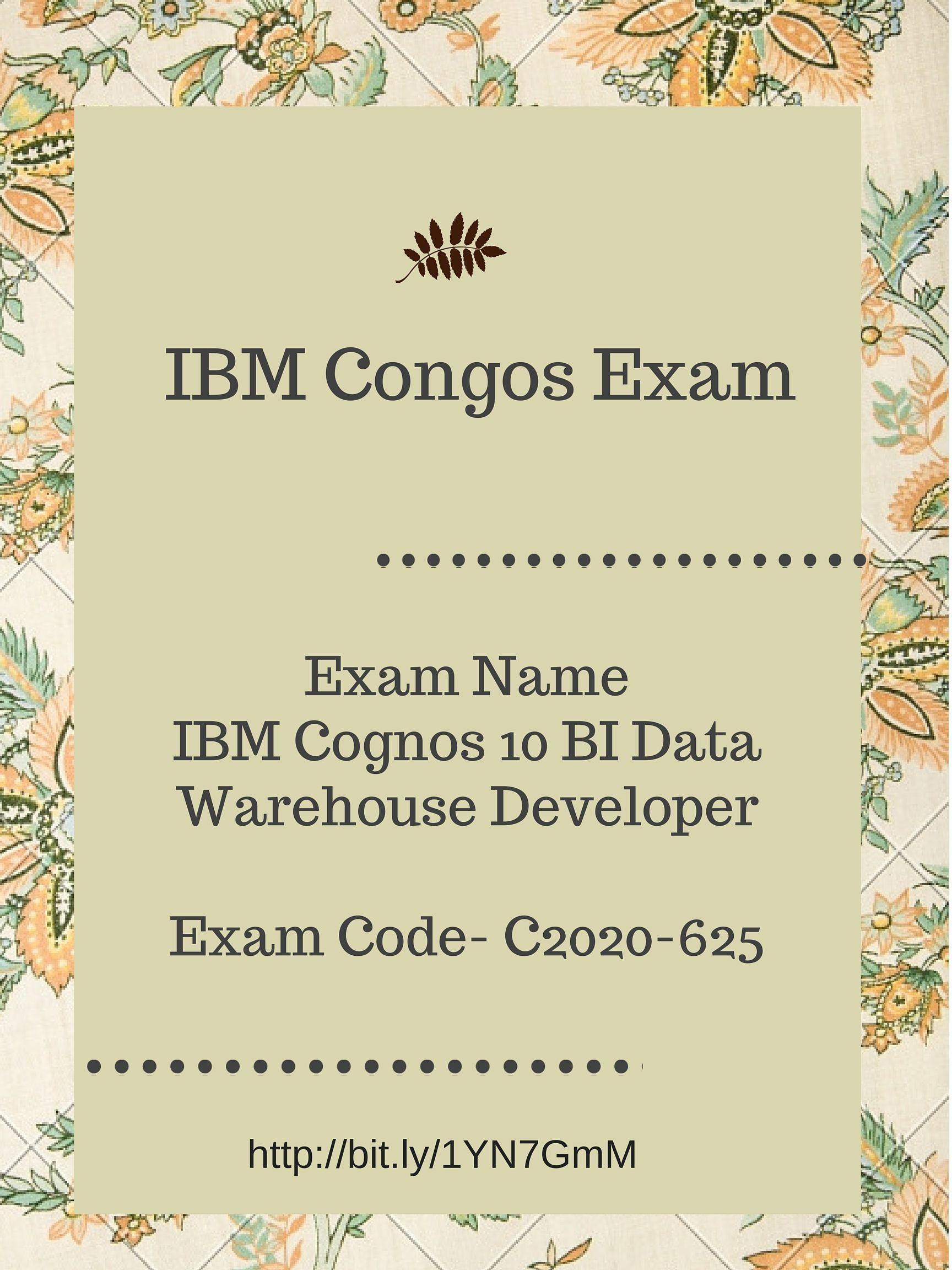Exam Name Ibm Cognos 10 Bi Data Warehouse Developer Exam Code C2020