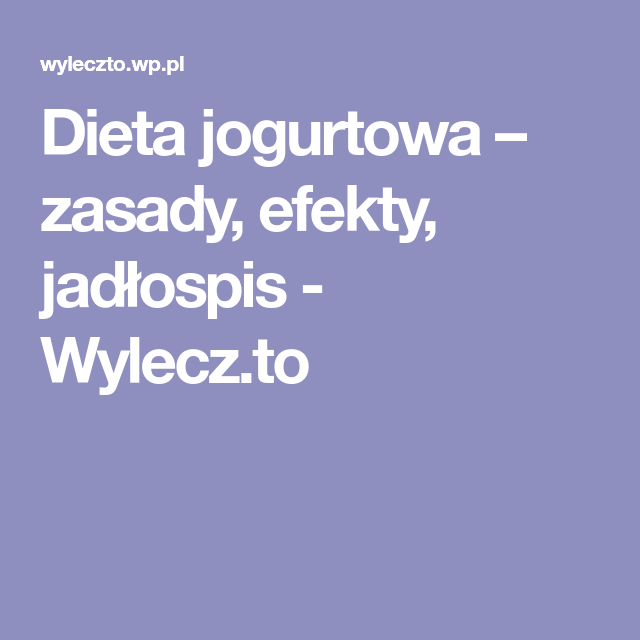 Dieta Jogurtowa Zasady Efekty Jadlospis Wylecz To