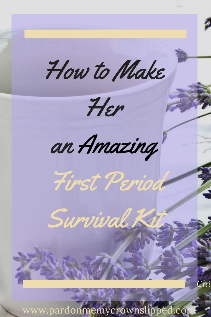 How to Make Her an Amazing First Period Survival Kit