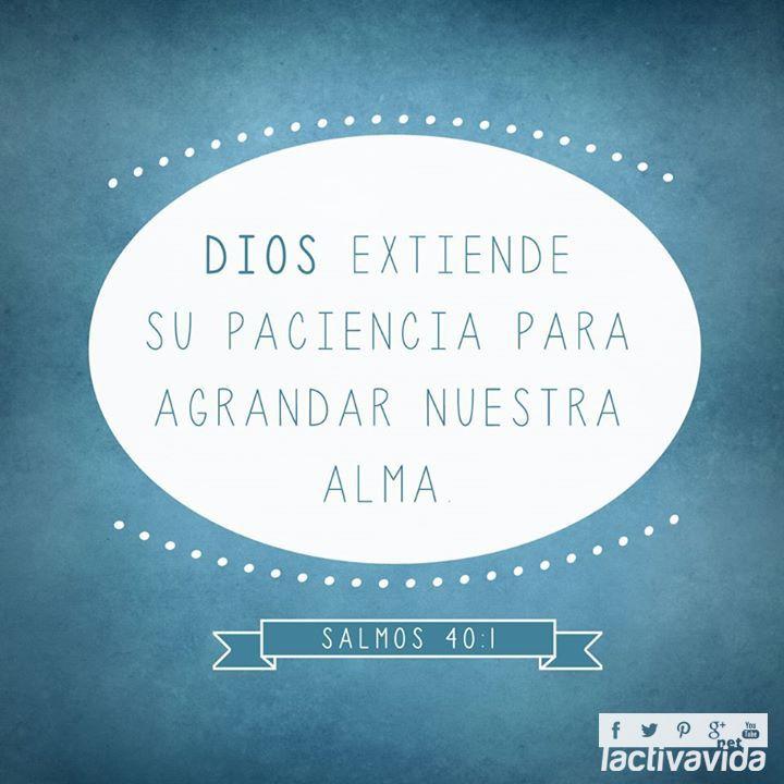«Con paciencia esperé que el Señor me ayudara, y él se fijó en mí y oyó mi clamor». —Salmos 40:1  | Ver más http://goo.gl/1e5Vb4  #VersosyFrases #ActivaVida #Cristianos #Dios