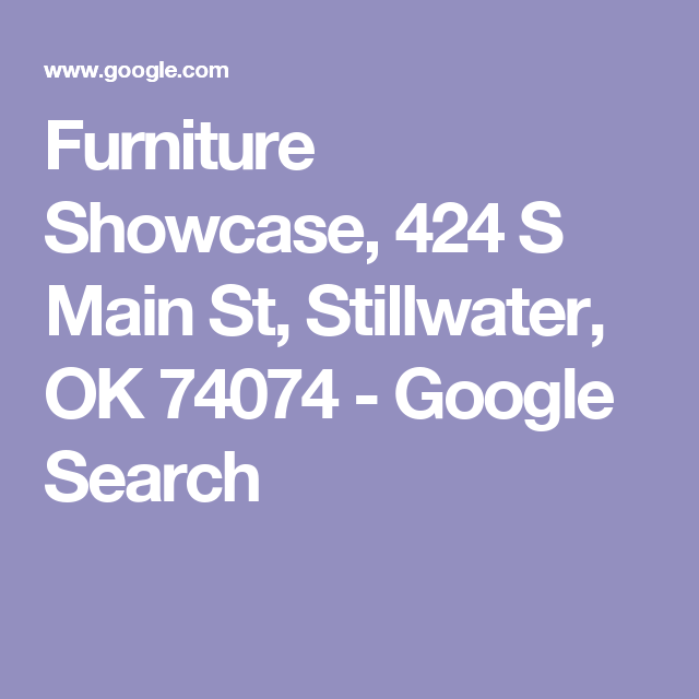 Furniture Showcase, 424 S Main St, Stillwater, OK 74074   Google Search