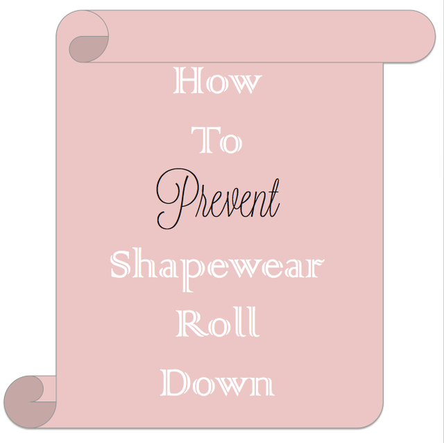 912c8fd5d31 How to Prevent Shapewear Roll Down