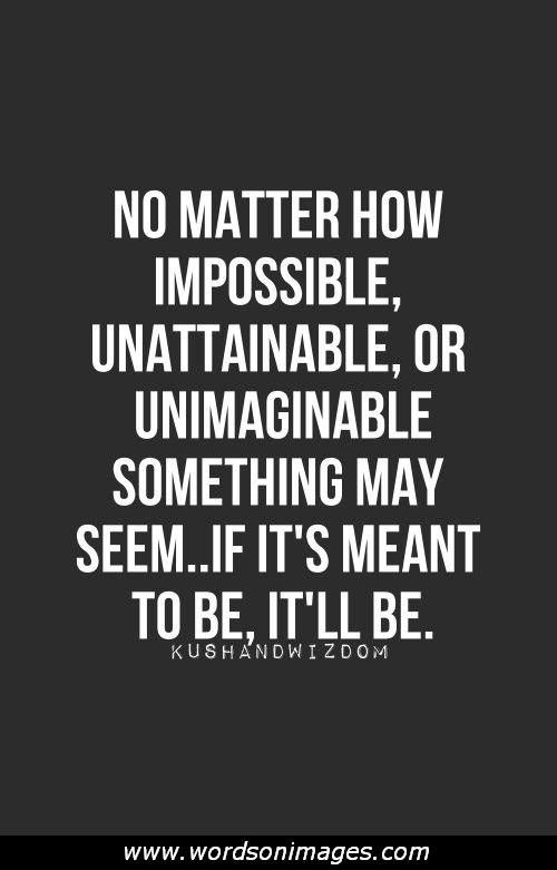 Impossible Love Quotes Words Quotes Best Motivational Quotes Inspirational Words