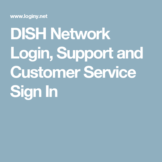 DISH Network Login, Support and Customer Service Sign In