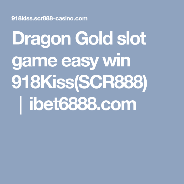 Dragon Gold slot game easy win 918Kiss(SCR888) │