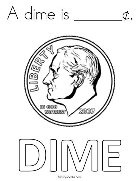 A Dime Is Coloring Page Twisty Noodle Preschool Writing Money Math Teaching Money