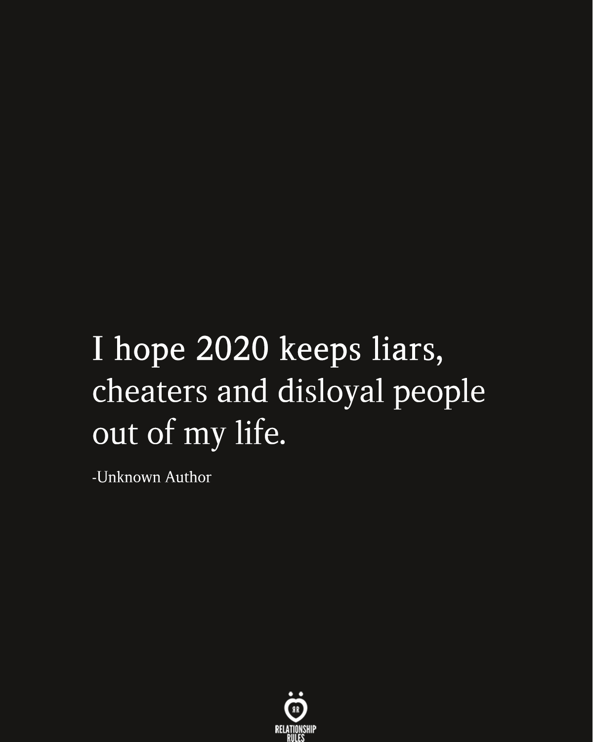 I Hope 2020 Keeps Liars, Cheaters And Disloyal People Out Of My Life #2020quotes