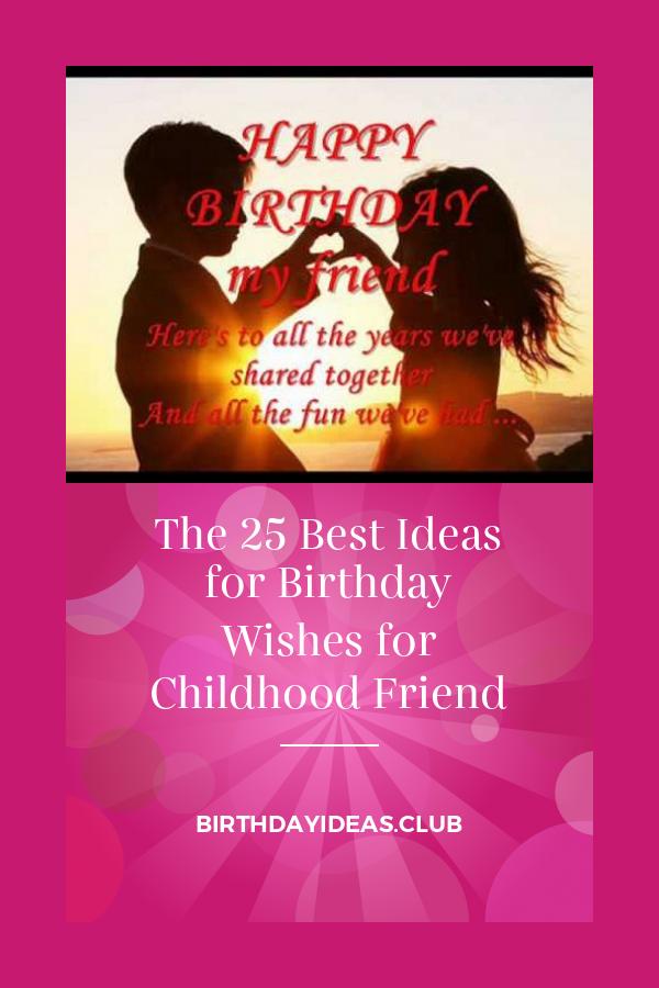 Childhood Friend Birthday : childhood, friend, birthday, Ideas, Birthday, Wishes, Childhood, Friend, Quotes,, Friends, Happy