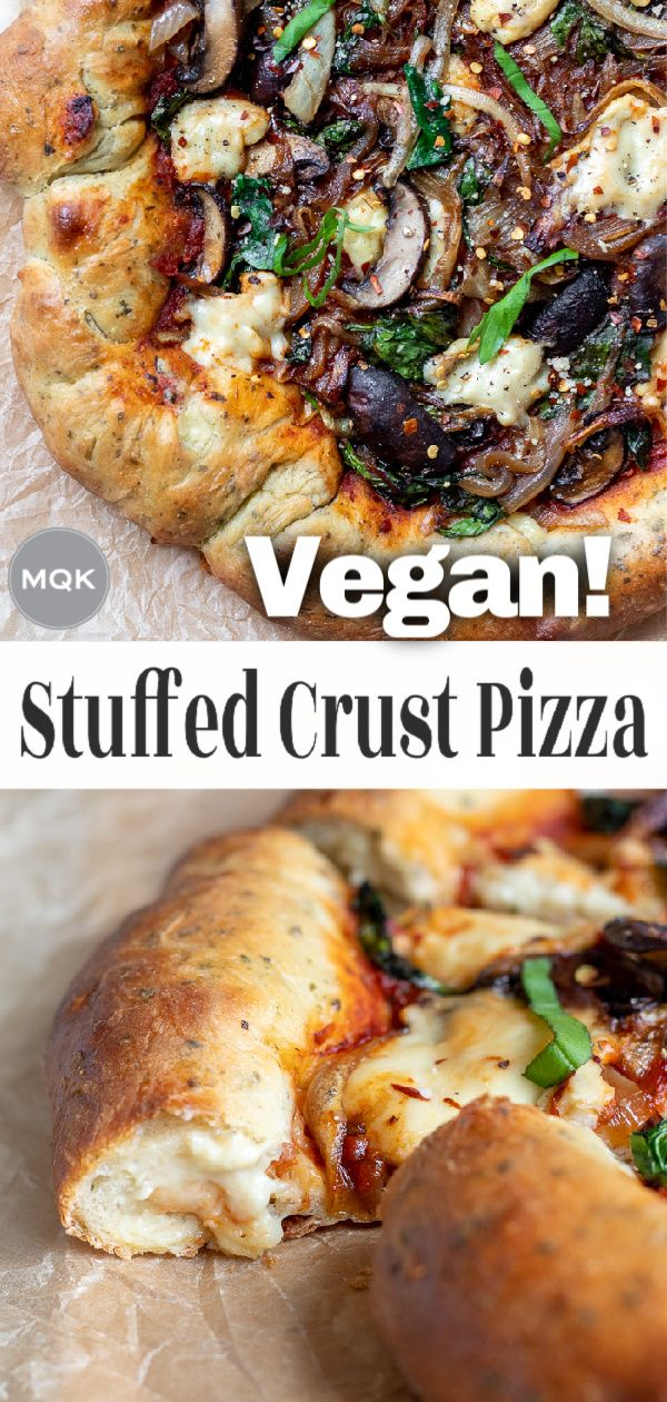 Vegan Stuffed Crust Pizza With Homemade Mozzarella And Herb Crust Recipe In 2020 Vegan Pizza Recipe Vegan Dinner Recipes Vegan Comfort Food