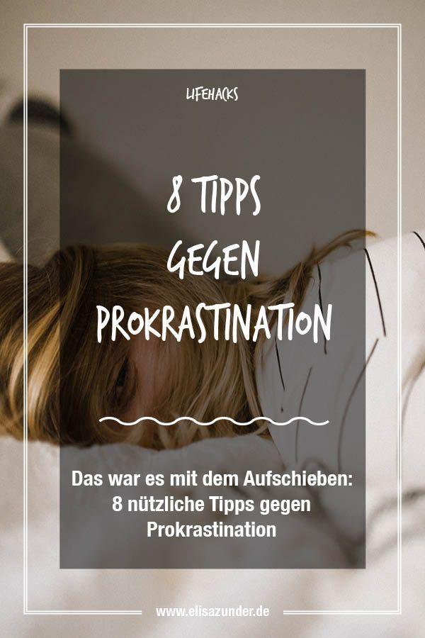 Das war's mit Prokrastination: 8 Tipps gegen Aufschiebertis #tippsundtricks