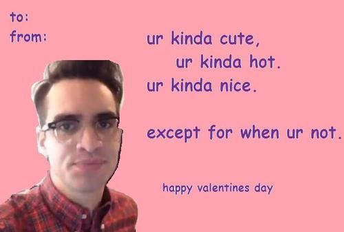 Valentines Day Card Ideas P Atd Edition Lol Brendon Urie Valentines Memes Band Humor