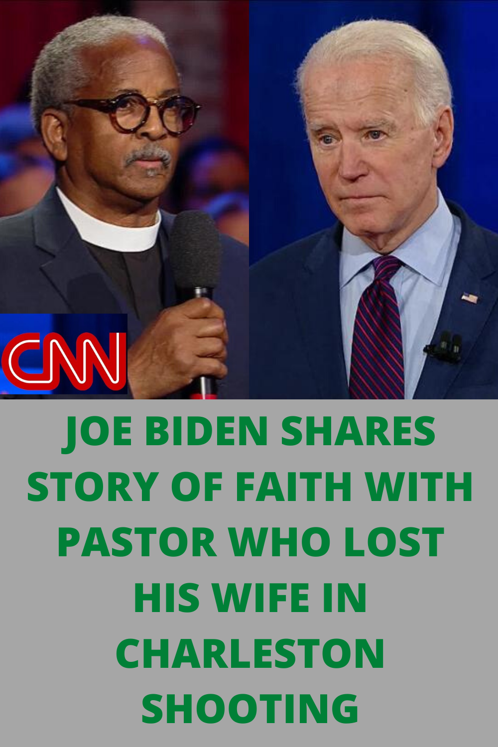 Joe Biden Shares Story Of Faith With A Pastor Who Lost His Wife In Charleston Shooting In 2020 Joe Biden Share Story Todays News Headlines