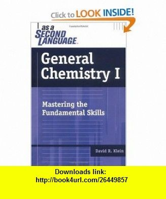 General Chemistry I as a Second Language Mastering the Fundamental Skills (9780471716624) David M. Klein , ISBN-10: 0471716626  , ISBN-13: 978-0471716624 ,  , tutorials , pdf , ebook , torrent , downloads , rapidshare , filesonic , hotfile , megaupload , fileserve
