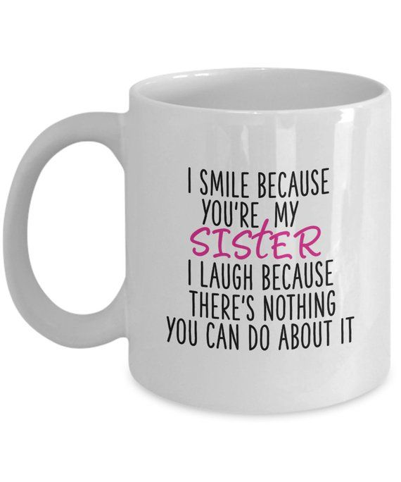 Theres Love Do I Sister Nothing Can Your It Laugh About Because You You Because My I