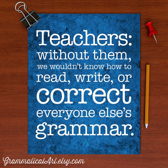 Teacher Gifts Funny Grammar Posters Teacher Appreciation Gifts Teacher Appreciation Week English Teacher Graduation Gift Classroom Art Teacher Quotes Inspirational Grammar Posters English Teacher Quotes