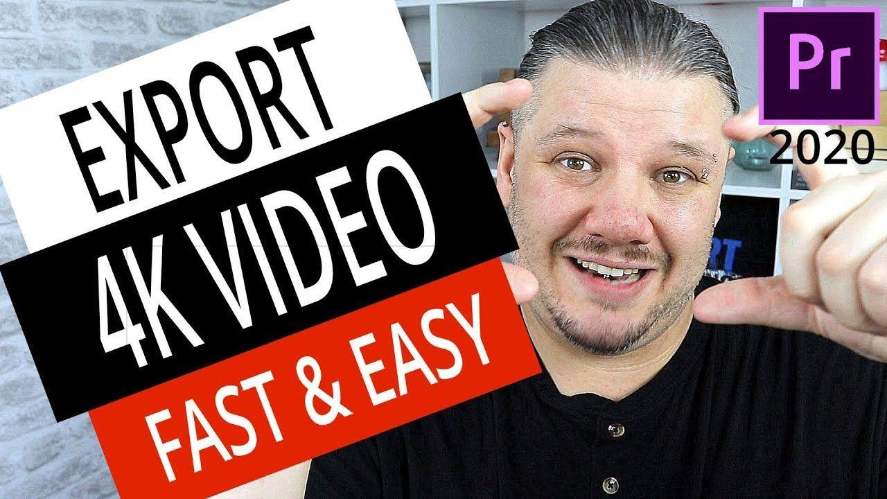 Best settings to export 4k video for youtube adobe