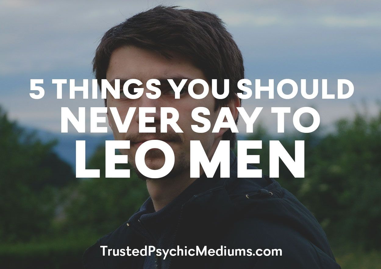How To Get Rid Of A Leo Man