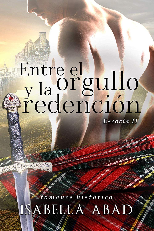 Entre el orgullo y la redención: Escocia 2 eBook: Isabella Abad: Amazon.es:  Tienda Kindle