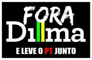 Fora Dilma E Leve O Pt Junto.