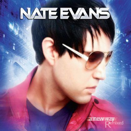 Nate Evans - New Way Remixed