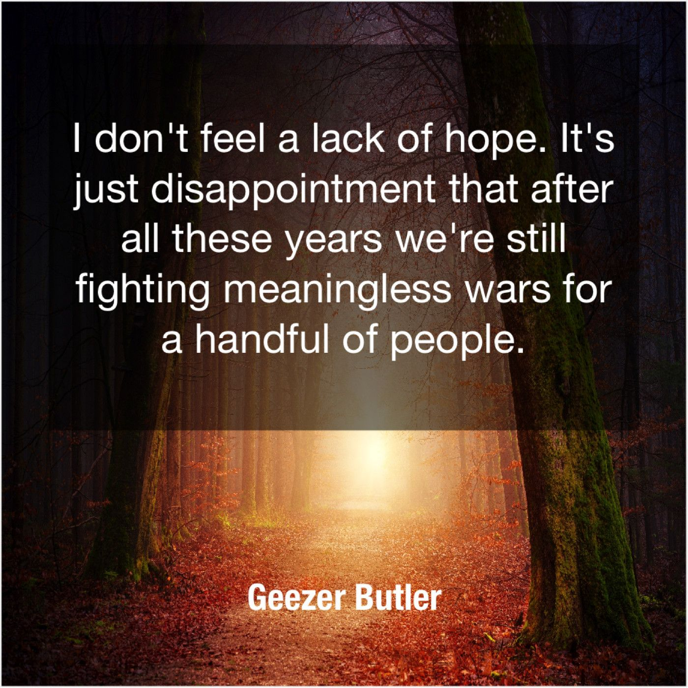 Geezer Butler I Dont Feel A Lack Famous Quotes Pinterest Love