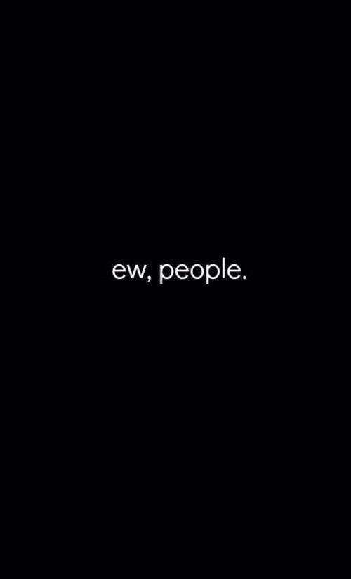 Ew People Ew People Quotes Ew People Gemini Wallpaper