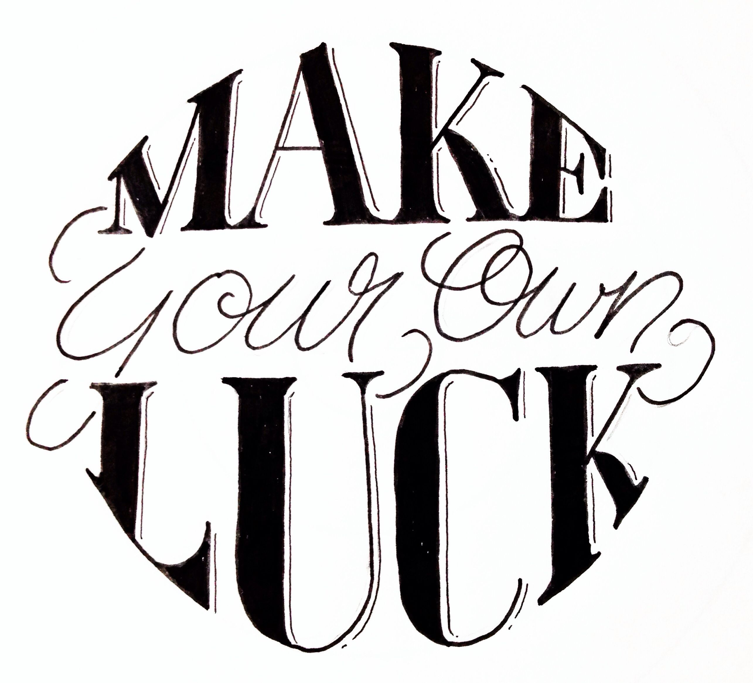 Hand Lettered Make Your Own Luck