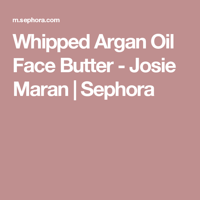 Whipped Argan Oil Face Butter - Josie Maran | Sephora