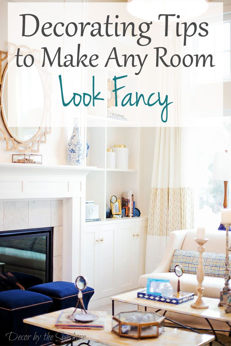 These helpful decorating tips will make any room look fancy! | decorbytheseashore.com