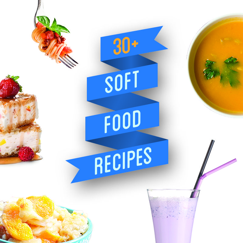30+ Soft Food Recipes Soft foods, Soft food for braces