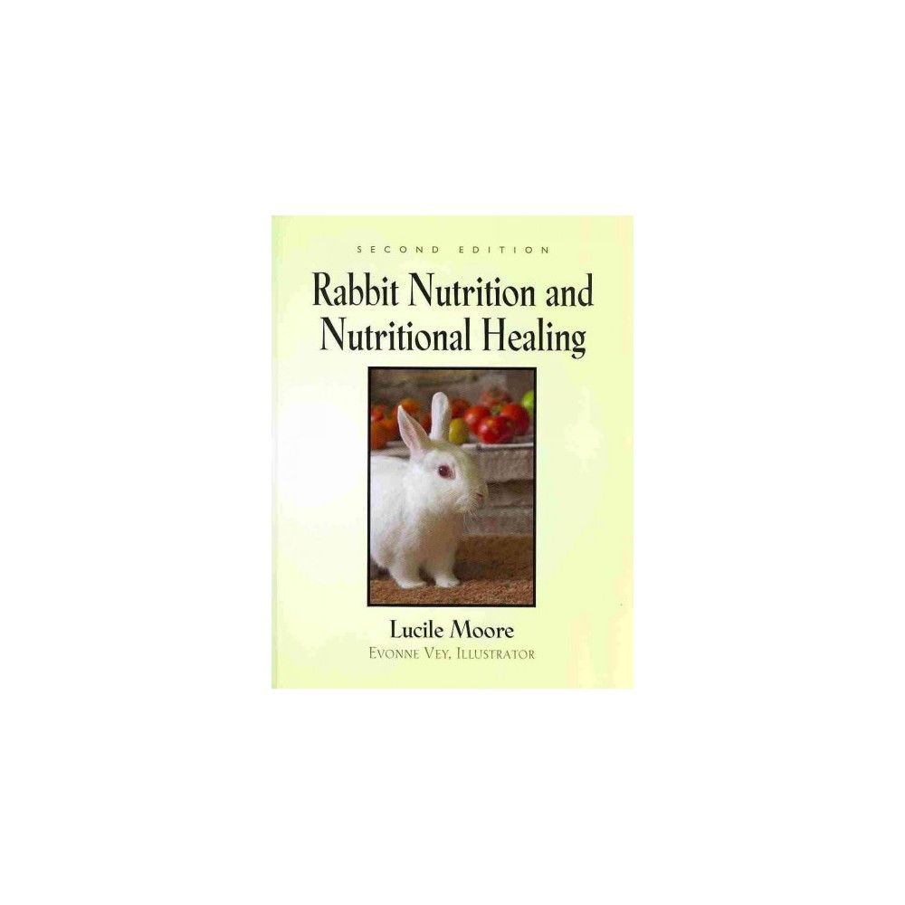 Rabbit Nutrition and Nutritional Healing (Paperback)