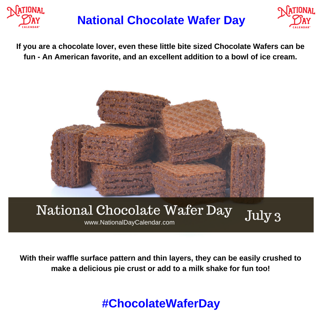 National Chocolate Wafer Day July 3 National Day Calendar Chocolate Wafers Chocolate Wafer Cookies Wafer Cookies