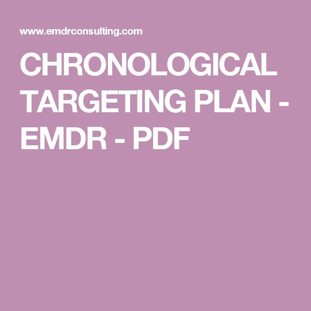 Chronological Targeting Plan Emdr Pdf Emdr Therapy Mental Therapy Emdr