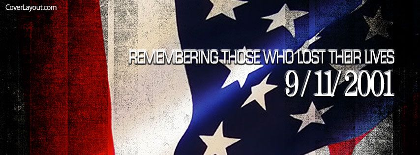 Remember 9 11 01 Who Lost Their Lives Facebook Cover Coverlayout Com Twitter Cover Photo Facebook Cover Fb Cover Photos