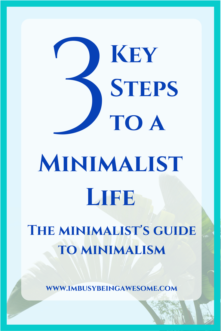 3 Key Steps to a Minimalist Life: The Minimalist's Guide to Minimalism images