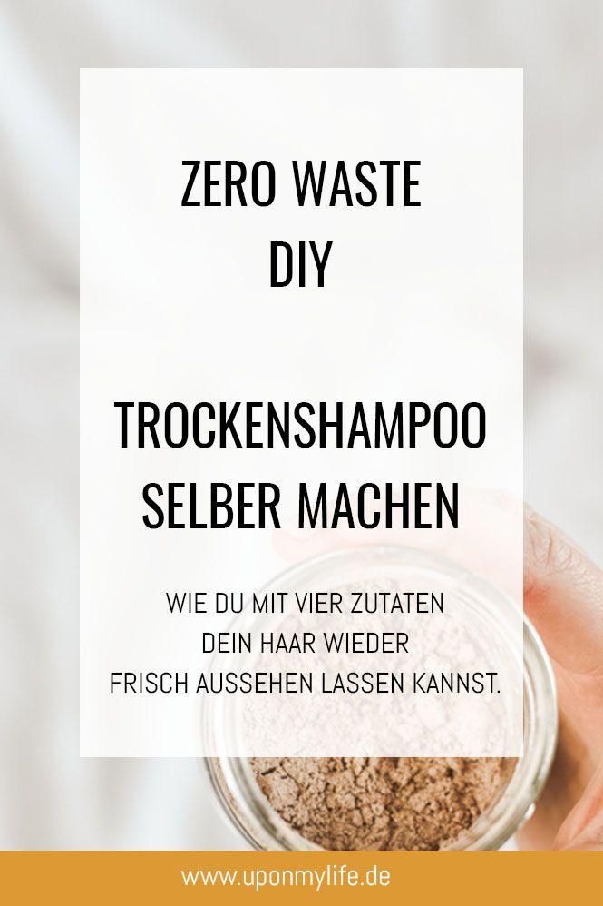 Zero Waste DIY - Trockenshampoo einfach selber machen - Uponmylife