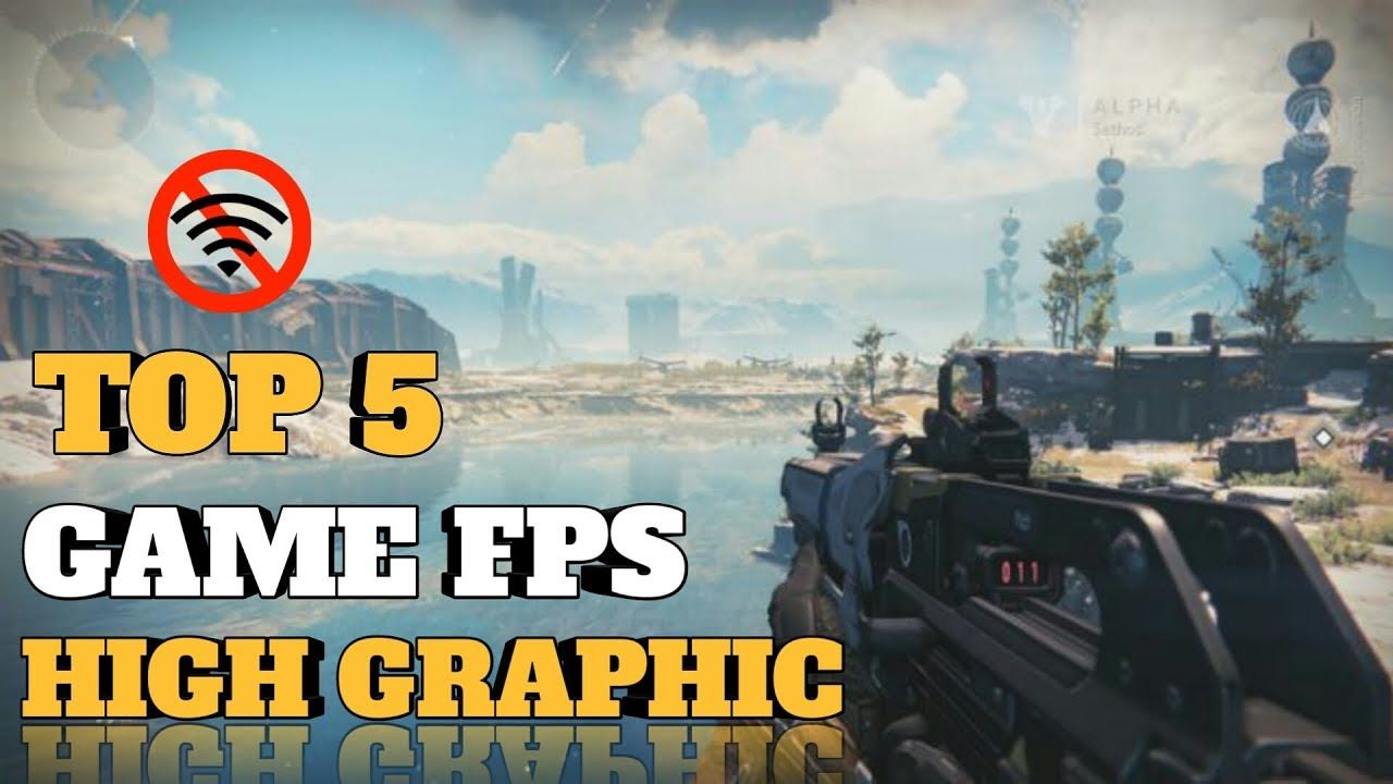 5 GAME ANDROID FPS OFFLINE HIGH GRAPHICS TERBAIK 2019 in