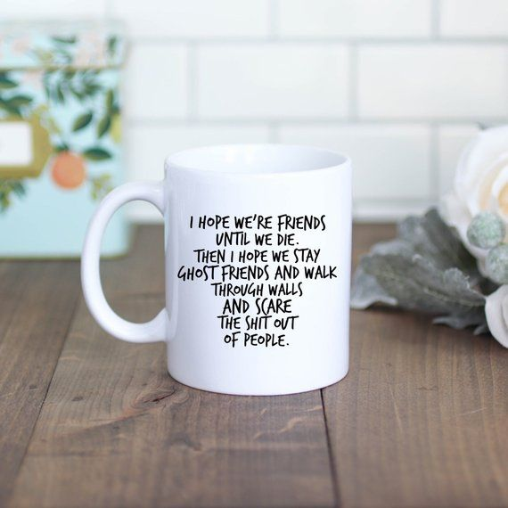 00404948842 Ghost Friends Funny Mugs for Women | Birthday Gifts for Best Friend ...