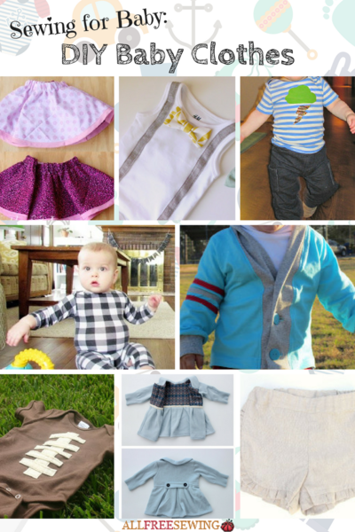 Sewing for Baby 18 DIY Baby Clothes is part of Upcycle Clothes Baby - >