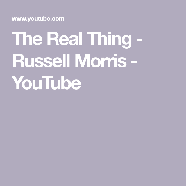 The Real Thing Russell Morris Youtube Morris Real Youtube