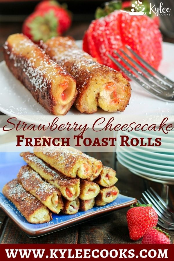 Photo of Strawberry Cheesecake French Toast Roll Ups